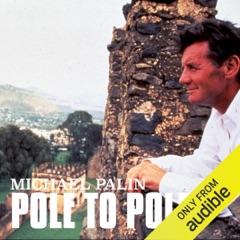 Michael Palin: Pole to Pole (Unabridged)