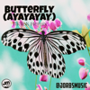 Butterfly Ayayayay TikTok Remix TikTok Remix - Jorbsmusic mp3