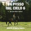 Andrea Guerra - Un passo dal Cielo 6 - I Guardiani (Colonna Sonora Originale della Serie TV) artwork