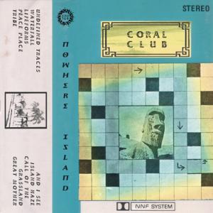 Coral Club - Nowhere Island