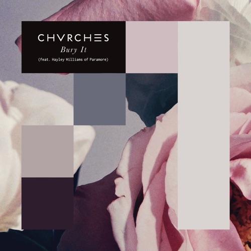 CHVRCHES - Bury It (feat. Hayley Williams) - Single