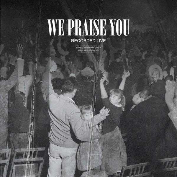 We Praise You (Live) - Single