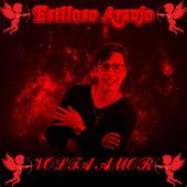 Volta Amor Estiloso Araújo - Estiloso Araújo
