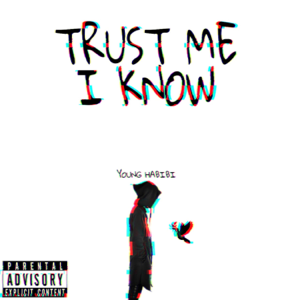Young Habibi - Trust Me I Know