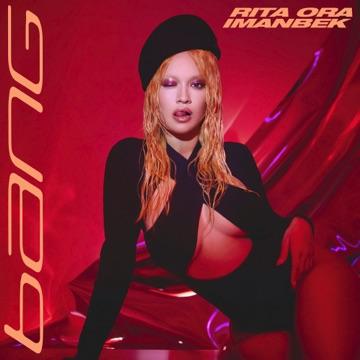 Rita Ora & Imanbek – Bang – EP