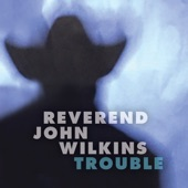 Rev. John Wilkins - You Can't Hurry God
