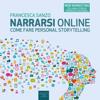 Francesca Sanzo - Narrarsi online: Come fare personal storytelling artwork