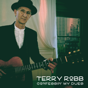 Confessin' My Dues - Terry Robb - Terry Robb