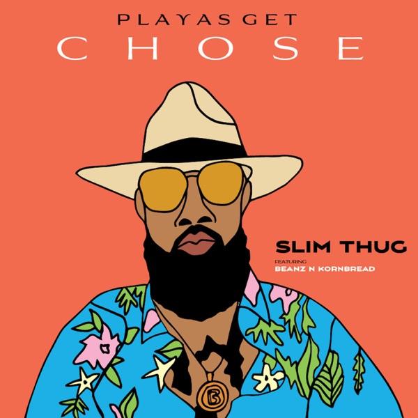 Playas Get Chose (feat. Beanz N Kornbread) - Single