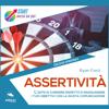 Assertività: L'arte di chiedere rispetto e raggiungere i tuoi obiettivi con la giusta comunicazione - Ryan Ford