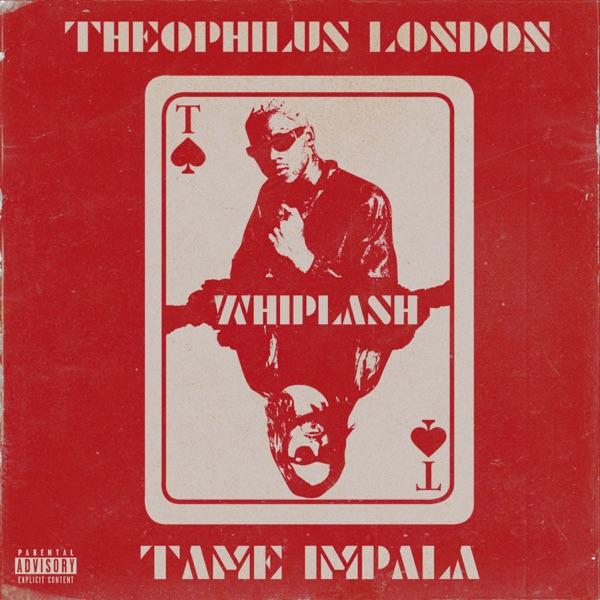 Whiplash (feat. Tame Impala) - Theophilus London song image