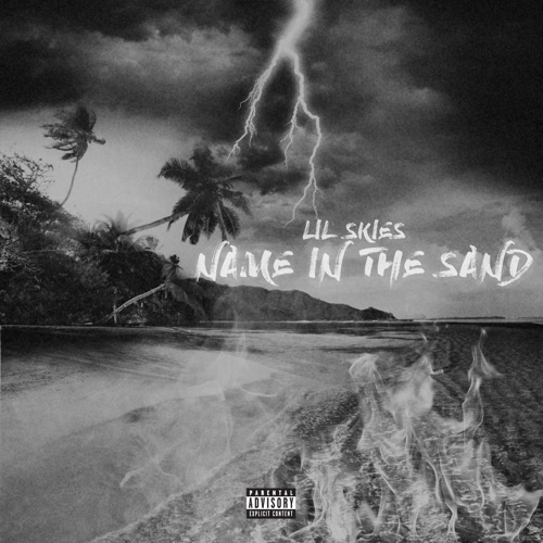Lil Skies - Name in the Sand - Single