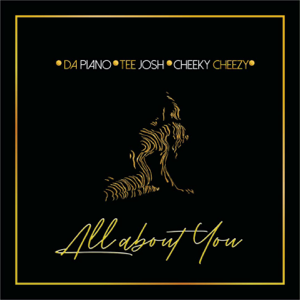 Dapiano, Tee Josh & Cheeky Cheezy - All About You