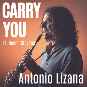 Antonio Lizana - Carry You feat. Becca Stevens