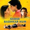 Sabse Badhkar Hum