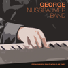 Did Anybody Say It Would Be Easy - George Nussbaumer & Band