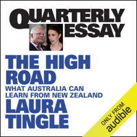 Laura Tingle - Quarterly Essay 80: The High Road: What Australia Can Learn from New Zealand (Unabridged) artwork