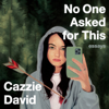 Cazzie David - No One Asked for This: Essays  artwork