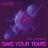 Avoid - Save Your Tears (Extended Dance Mashup) bild