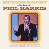 Southern Comfort The Best of Phil Harris