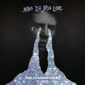 Who Do You Love - The Chainsmokers & 5 Seconds of Summer