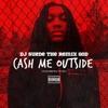 Cash Me Outside CashMeOutside Single