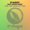 D'Moov - For the Love of You (feat. Nicole Henry & Frankie Feliciano) [Frankie Feliciano Ricanstruction Vocal Mix] grafismos