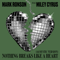 Mark Ronson - Nothing Breaks Like a Heart (feat. Miley Cyrus) [Acoustic Version] artwork