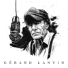 Entre Le Dire Et Le Faire feat Johnny Gallagher - Gérard Lanvin mp3