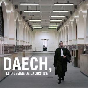 Daech, le dilemme de la justice - Episode 1