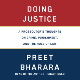 Doing Justice: A Prosecutor's Thoughts on Crime, Punishment, and the Rule of Law (Unabridged) audiobook