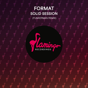 Format - Solid Session (Funkerman Remix) [Extended Mix]