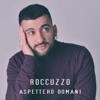Roccuzzo - Aspetterò domani artwork