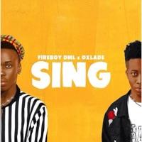 Oxlade & Fireboy DML - Sing - Single