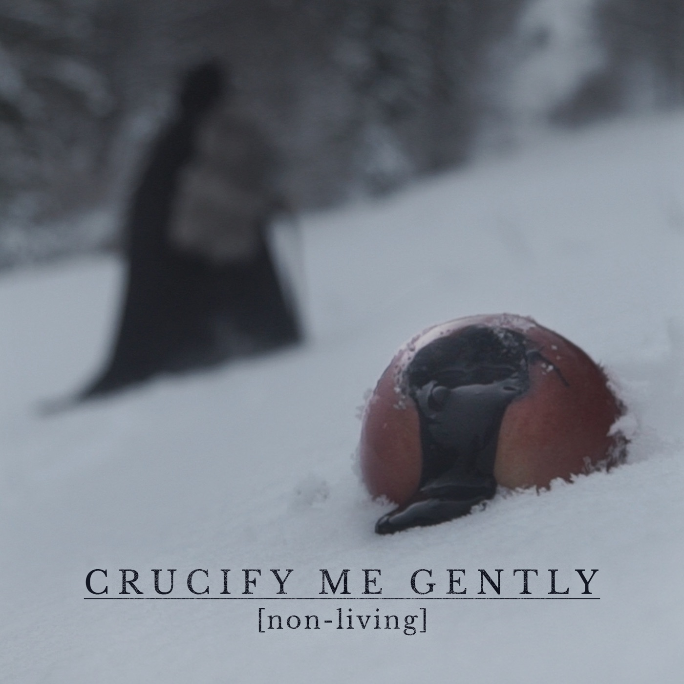Crucify Me Gently - Non-Living [Single] (2019)
