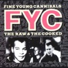 Ever Fallen In Love - Fine Young Cannibals