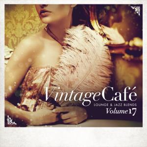 Verschiedene Interpreten - Vintage Café - Lounge & Jazz Blends (Special Selection), Vol. 17