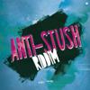 Anti-Stush Riddim - EP - Various Artists