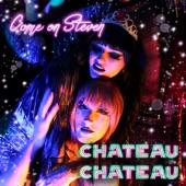 Chateau Chateau - Come on Steven