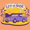 Let It Ride - Single