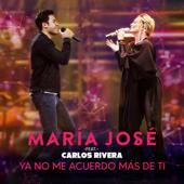 Ya No Me Acuerdo Más de Ti (feat. Carlos Rivera) - María José