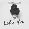 Tatiana Manaois - Like You artwork