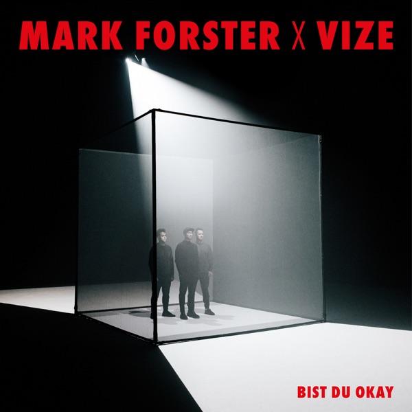 Mark Forster & VIZE mit Bist du Okay
