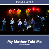 Song of the Vikings (My Mother Told Me) - Perly I Lotry