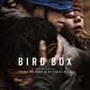 Bird Box (Abridged) [Original Score] - Trent Reznor & Atticus Ross