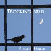 Tugalo Holler - Mockingbird