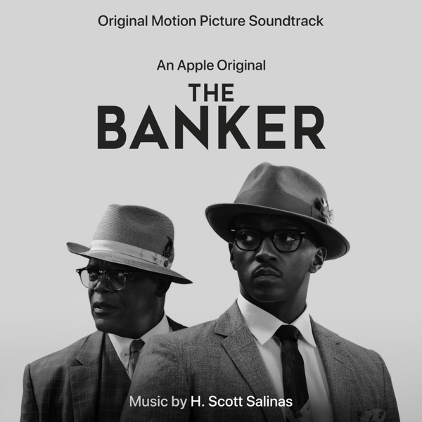 H. Scott Salinas - The Banker (An Apple Original Motion Picture Soundtrack)