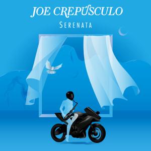 Joe Crepúsculo - Serenata