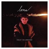 Loma - Half Silences