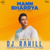 Mann Bharrya Remix Single